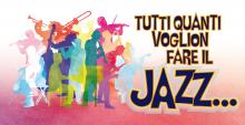 Tutti quanti voglion fare il Jazz...
